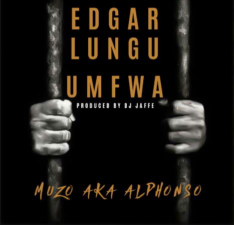 """Download Muzo Aka Alphonso - """"Edgar Lungu Umfwa"""" Mp3"""