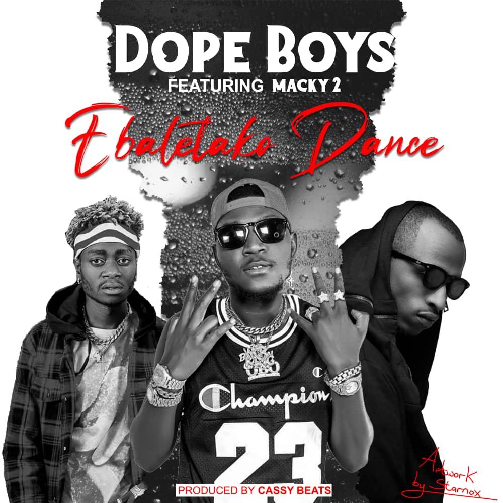 "Download Dope Boys ft. Macky 2 - ""Fwebaletako Dance"" Mp3"