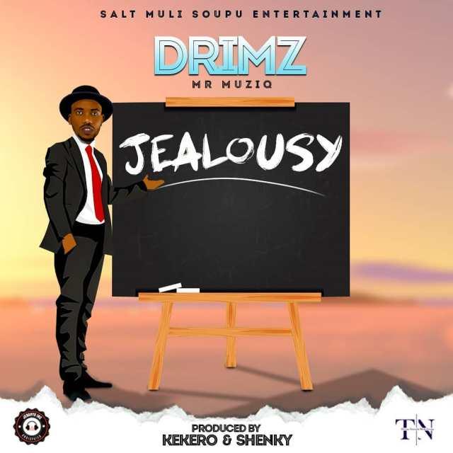 DOWNLOAD Drimz – Jealousy (Prod. By Kekero & Shenky) Mp3