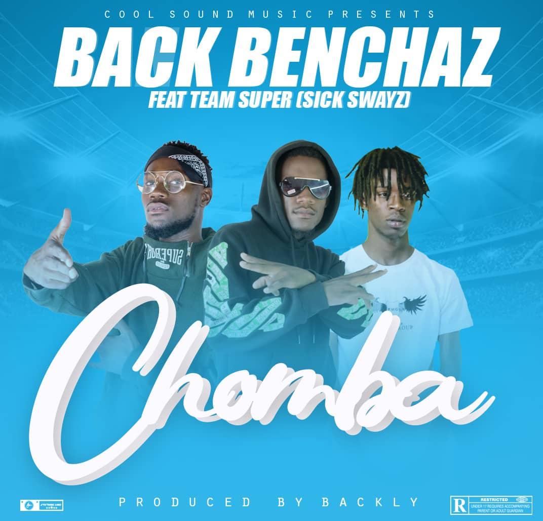 """DOWNLOAD Back Benchaz ft. Team Super - """"Chomba"""" Mp3"""