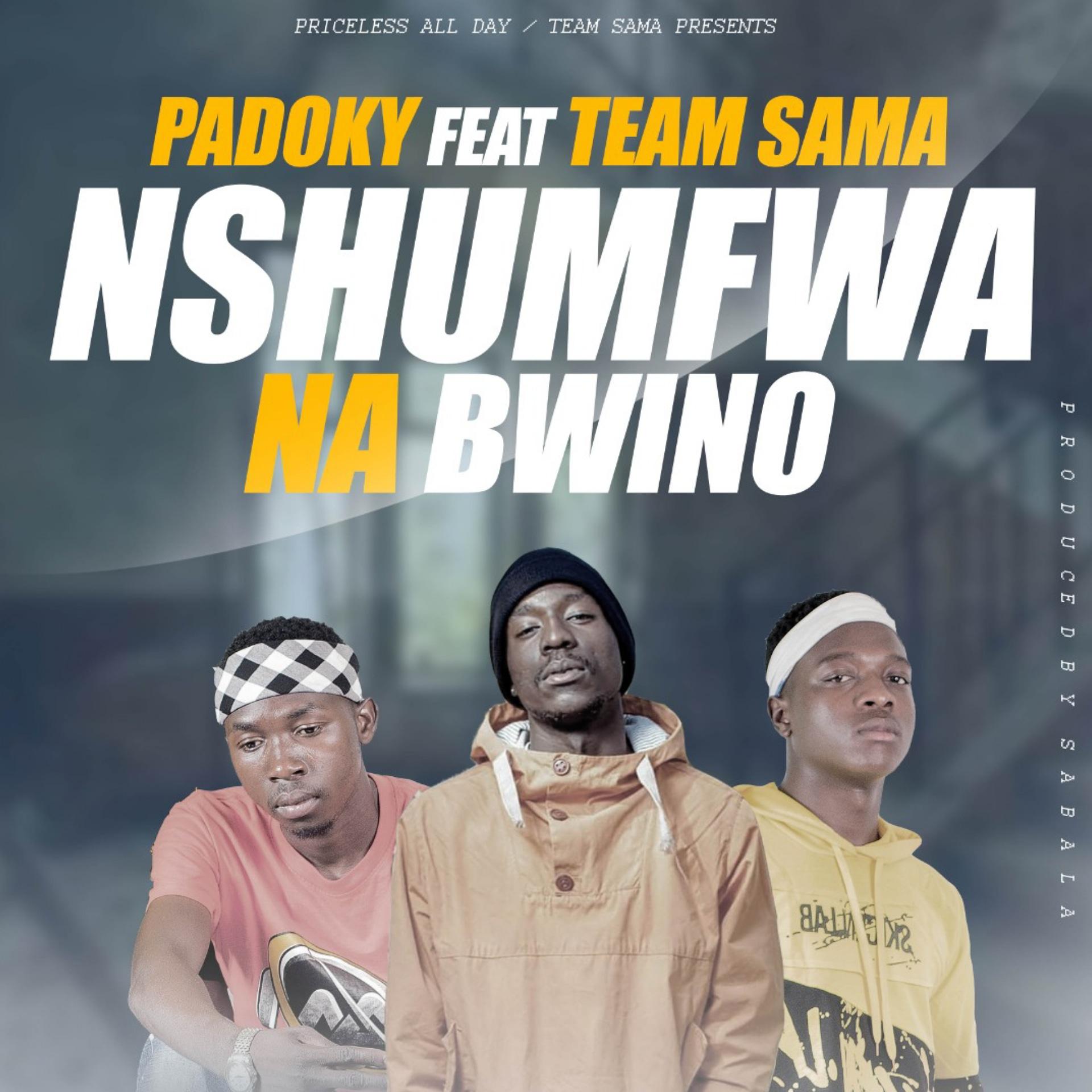"""DOWNLOAD Padoky x Team Sama - """"Nshumfwa Na Bwino"""" Mp3"""