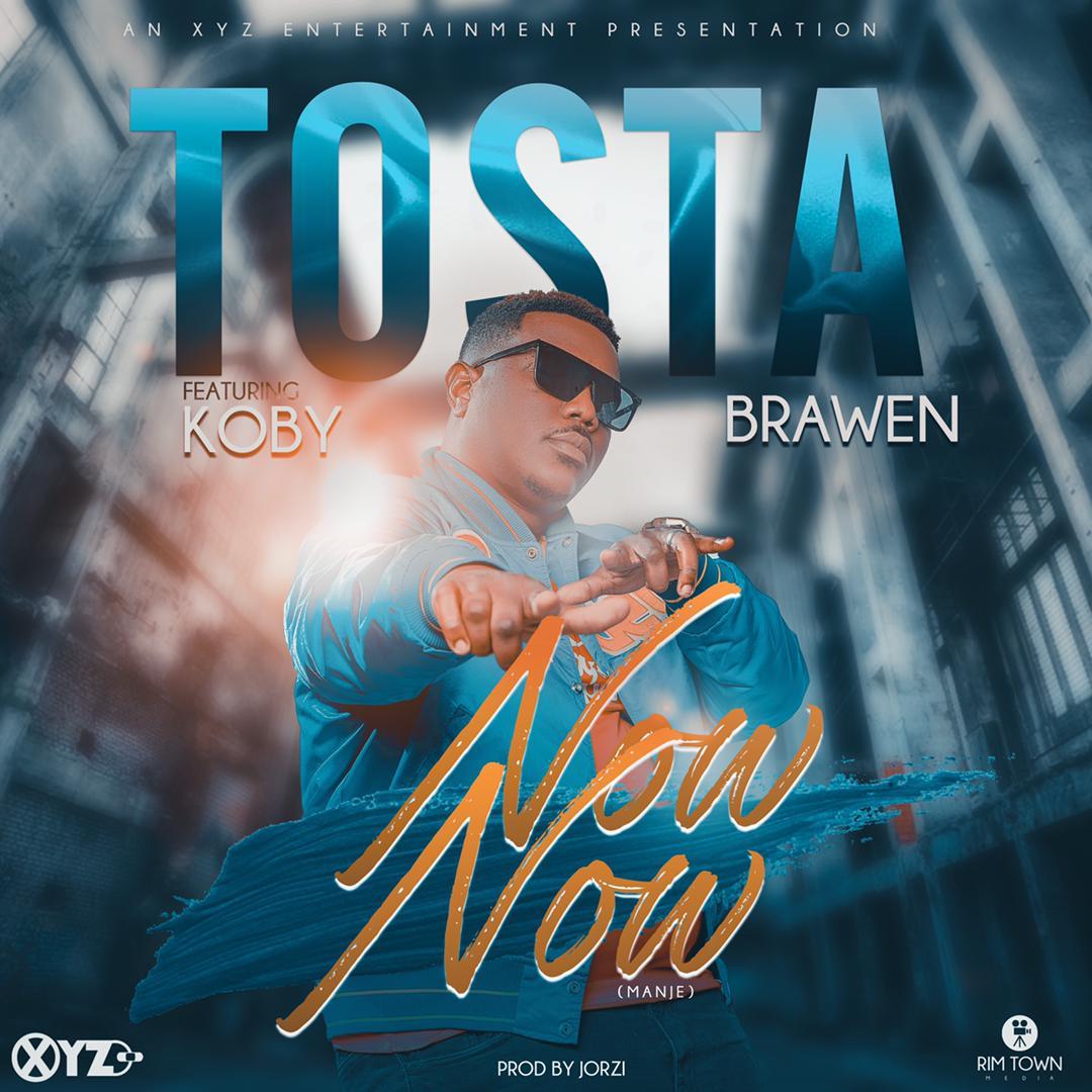 "DOWNLOAD Tosta ft Brawen & KOBY - ""Now Now (Manje)"" Mp3"