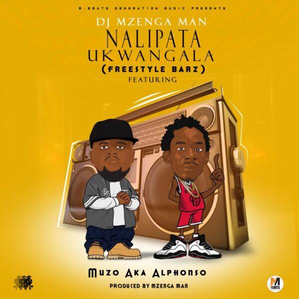 """DOWNLOAD DJ Mzenga Man ft Muzo Aka Alphonso – """"Nalipata Ukwangala"""" Mp3"""