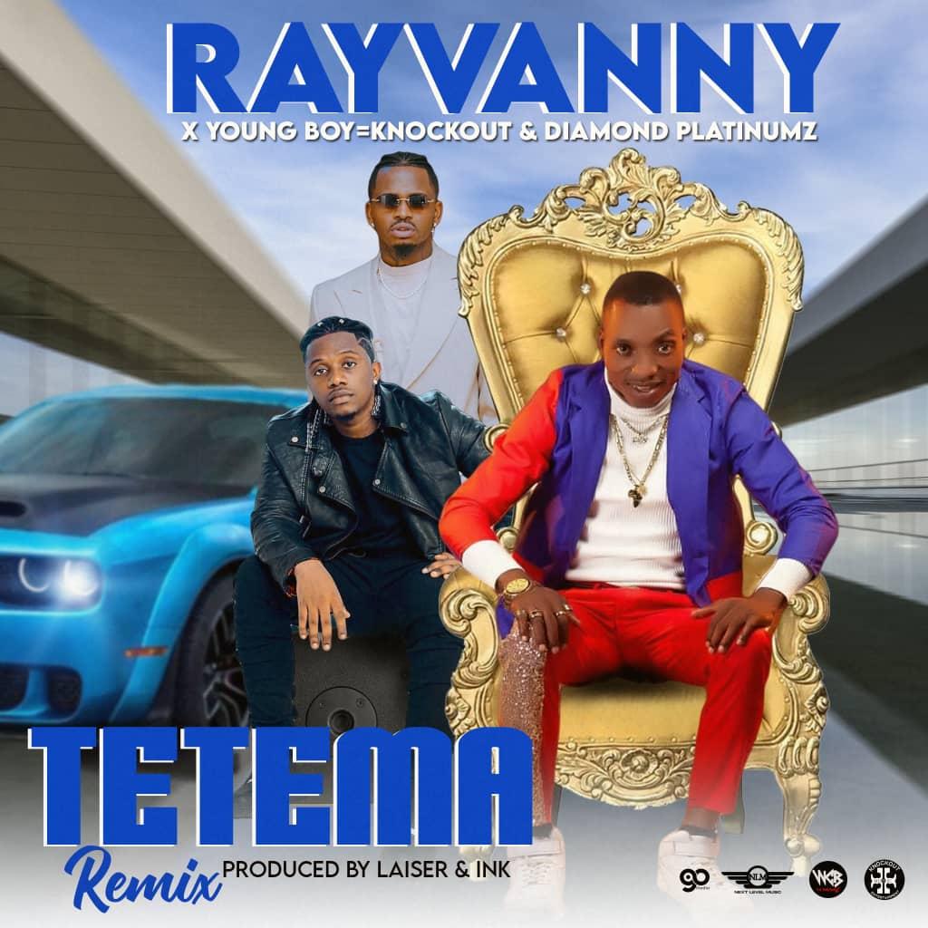 """Rayvanny ft. Young Boy Knockout & Diamond Platnumz - """"Tetema Remix"""" Mp3"""