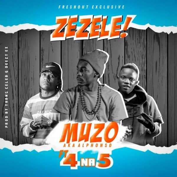 DOWNLOAD Muzo Aka Alphonso ft. 4 Na 5 – Zezele Mp3
