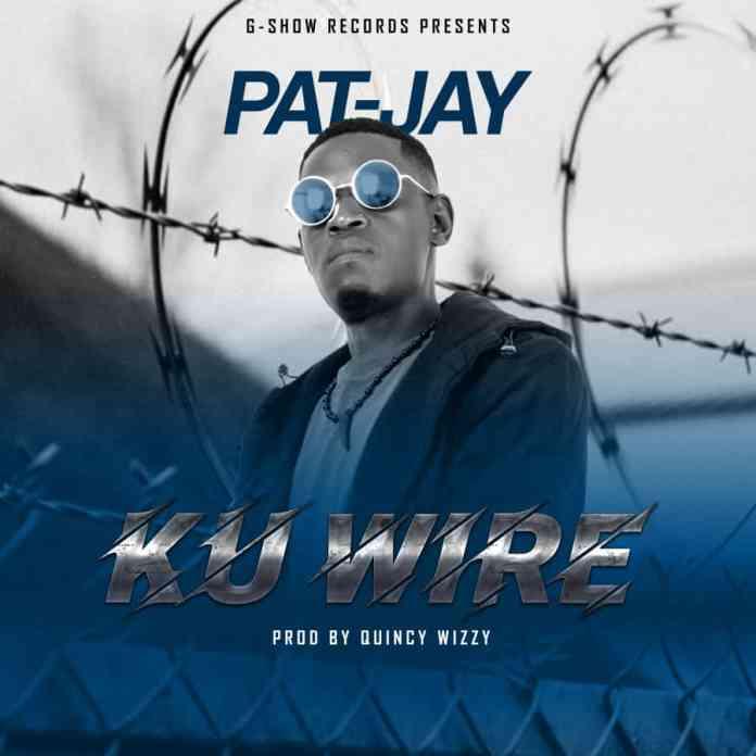 """DOWNLOAD Pat Jay - """"Ku Wire"""" Mp3"""