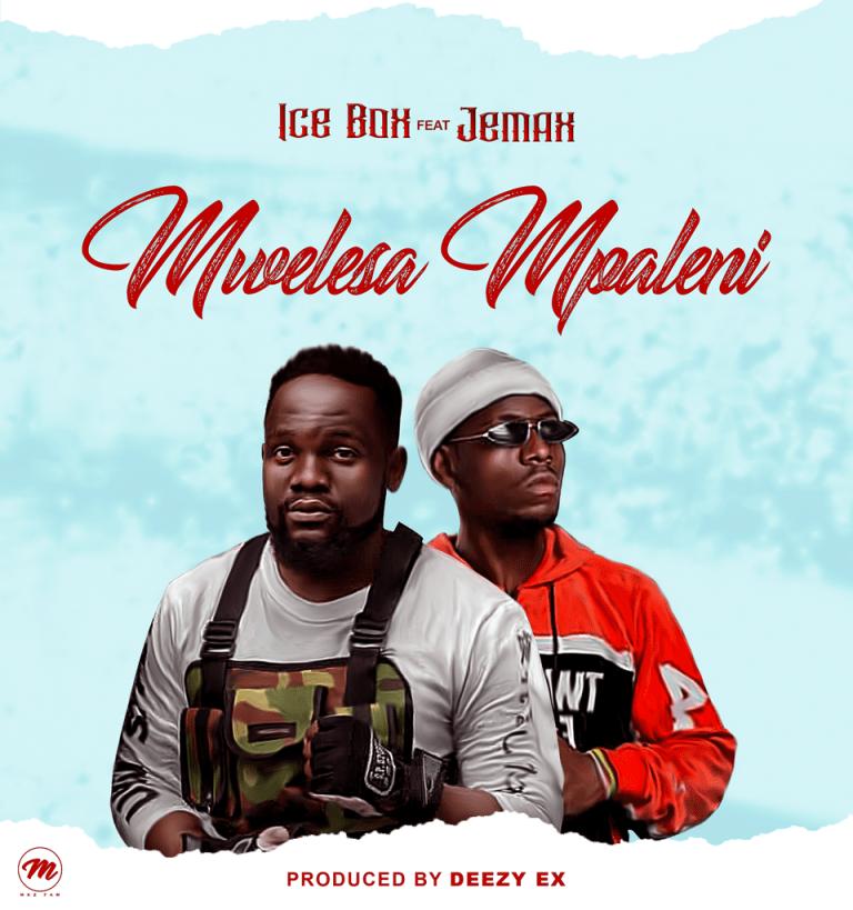 "Ice Box ft. Jemax – ""Mwelesa Mpaleni"" Mp3 DOWNLOAD"