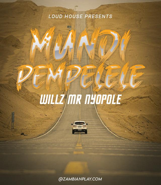 "DOWNLOAD Willz Mr Nyopole – ""Mundi Pempelele"" Mp3"