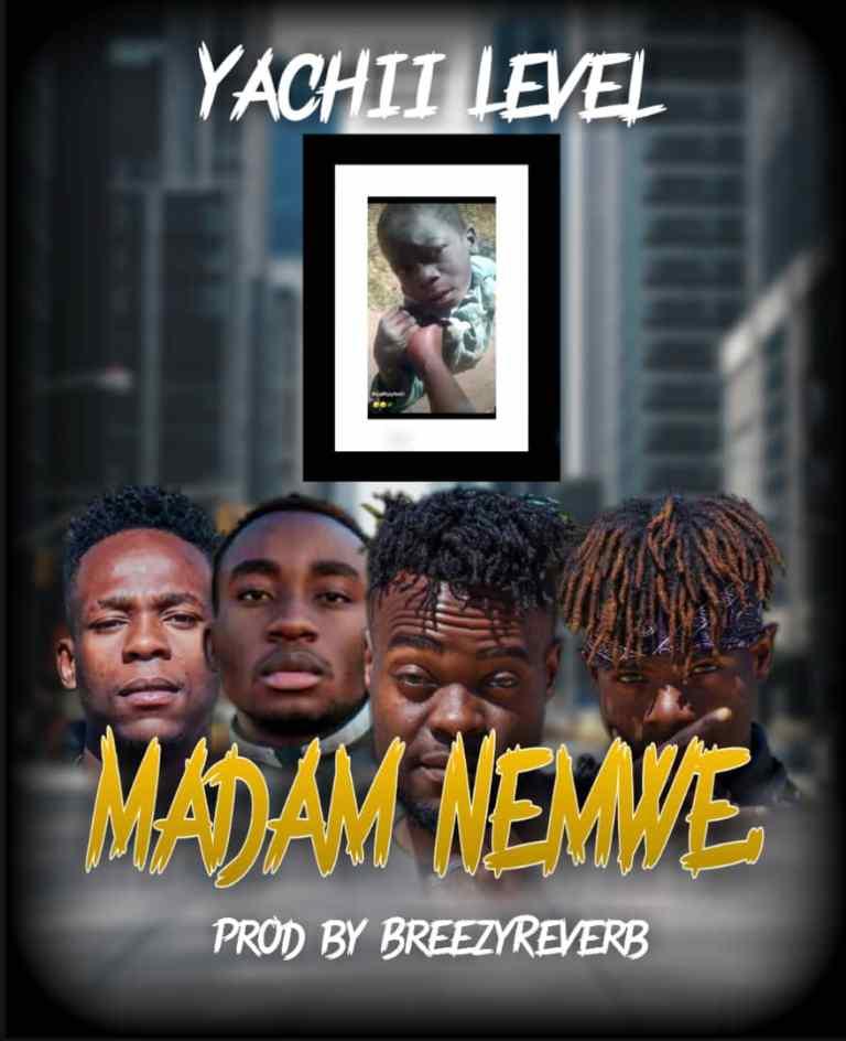 Yachii Level – Madam Nemwe (Prod. Breezy Reverb) Mp3